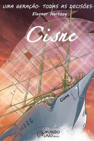 Cisne - Livro 1 - Uma geração. Todas as decisões.