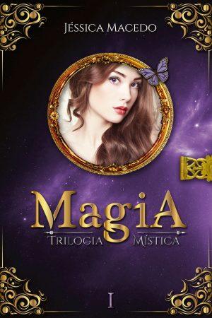 MAGIA - Livro 1 - Trilogia Mística